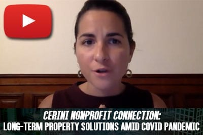 Cerini Nonprofit Connection: Long-Term Property Solutions Amid COVID Pandemic